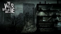 This War of Mine – Coming to Android this July
